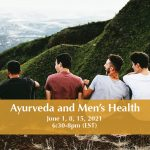 Ayurveda and Men's Health Workshop Series, Tuesdays June 1-15, 6:30-8pm EST, with Angelina Fox, ERYT500, YACEP, Ayurveda Health Counselor and Yoga Teacher of Sage & Fettle Ayurveda