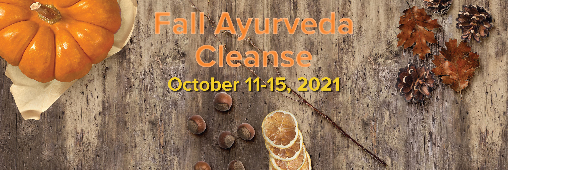 Event Image Fall Ayurveda Cleanse with Sage & Fettle Ayurveda and Angelina Fox, ERYT500, YACEP, Ayurveda Health Counselor and Yoga Teacher